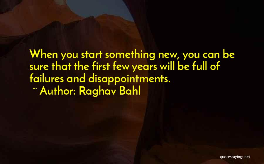 Start Of Something New Quotes By Raghav Bahl