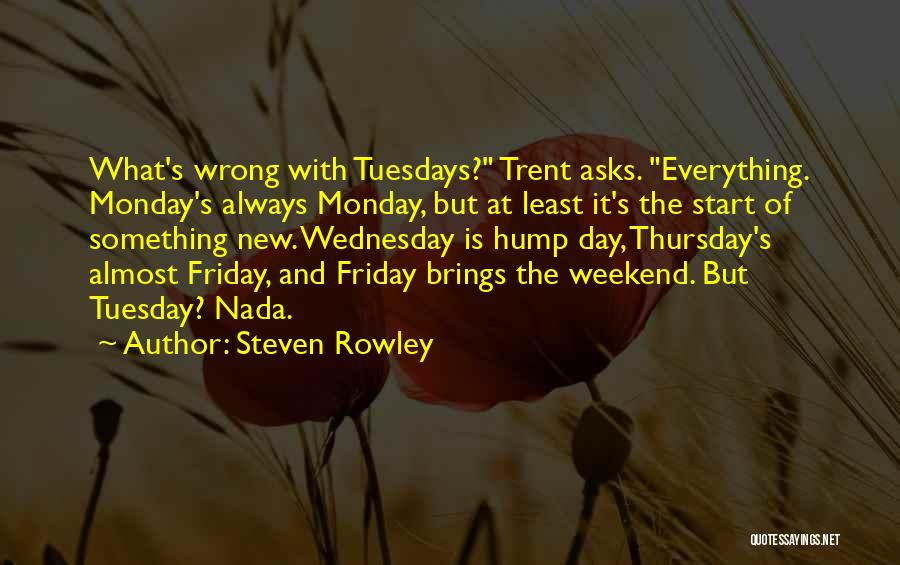Start Of Something New Quotes By Steven Rowley