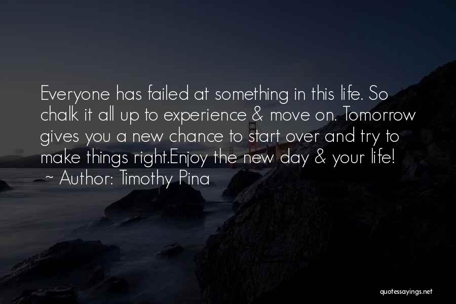 Start Of Something New Quotes By Timothy Pina