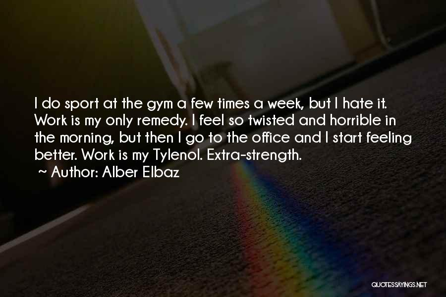 Start The Week Quotes By Alber Elbaz