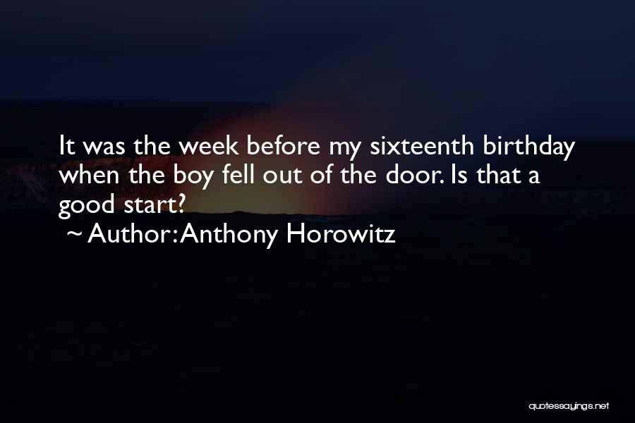 Start The Week Quotes By Anthony Horowitz