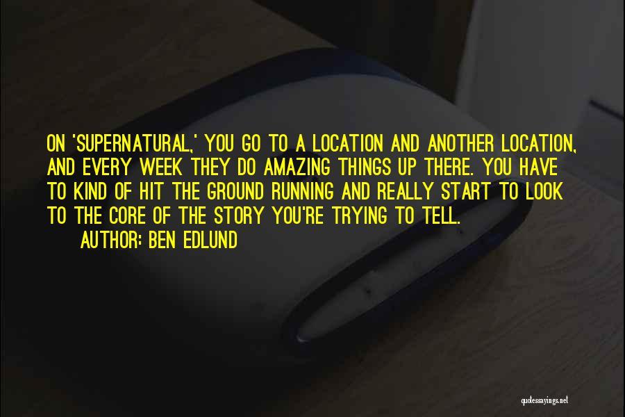 Start The Week Quotes By Ben Edlund