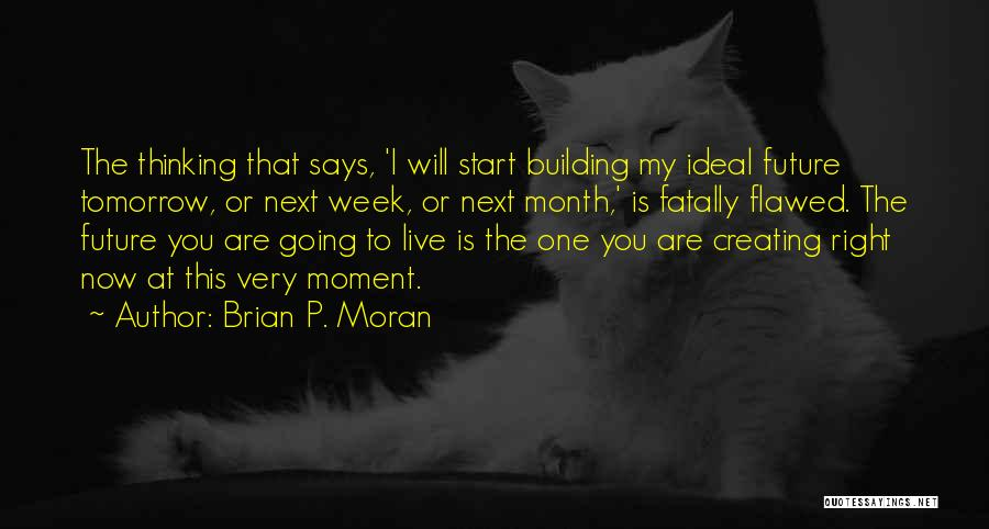 Start The Week Quotes By Brian P. Moran