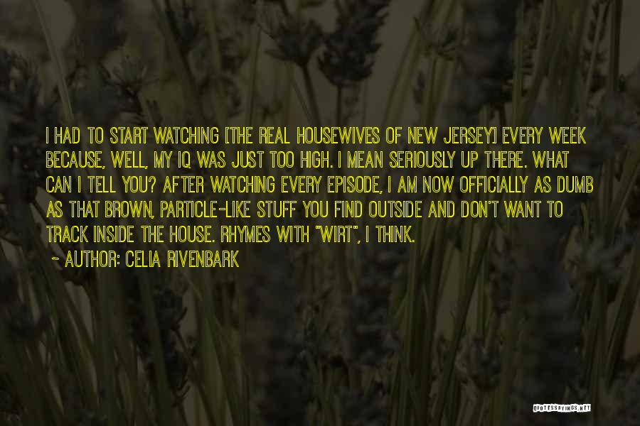 Start The Week Quotes By Celia Rivenbark