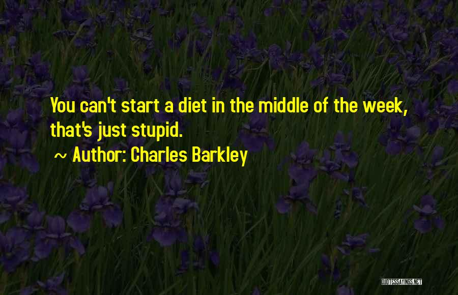Start The Week Quotes By Charles Barkley