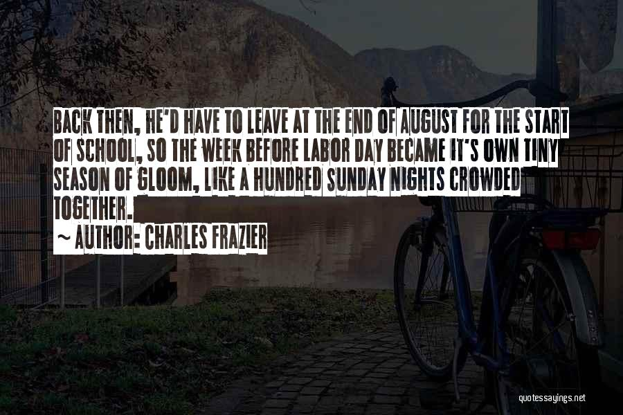 Start The Week Quotes By Charles Frazier