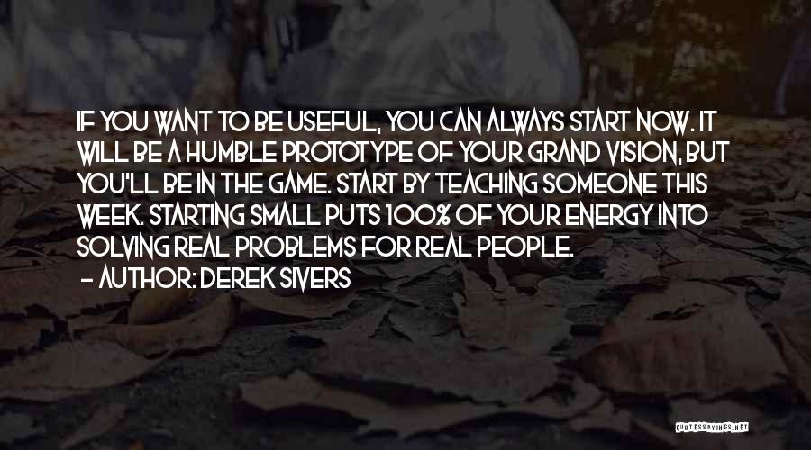 Start The Week Quotes By Derek Sivers