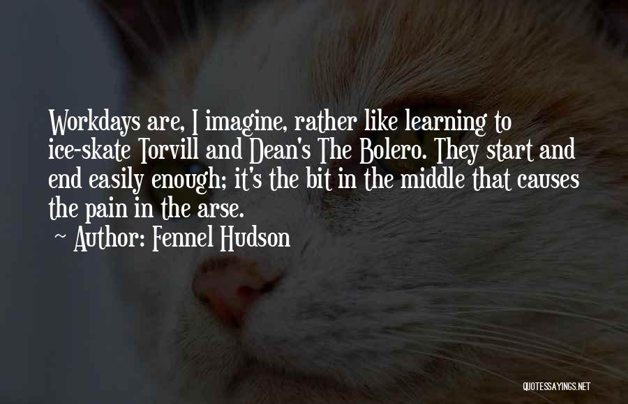 Start The Week Quotes By Fennel Hudson