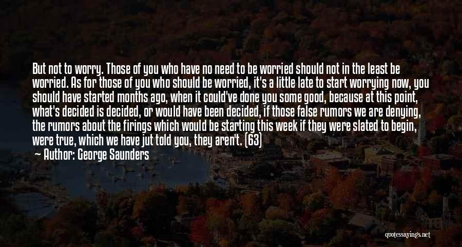Start The Week Quotes By George Saunders