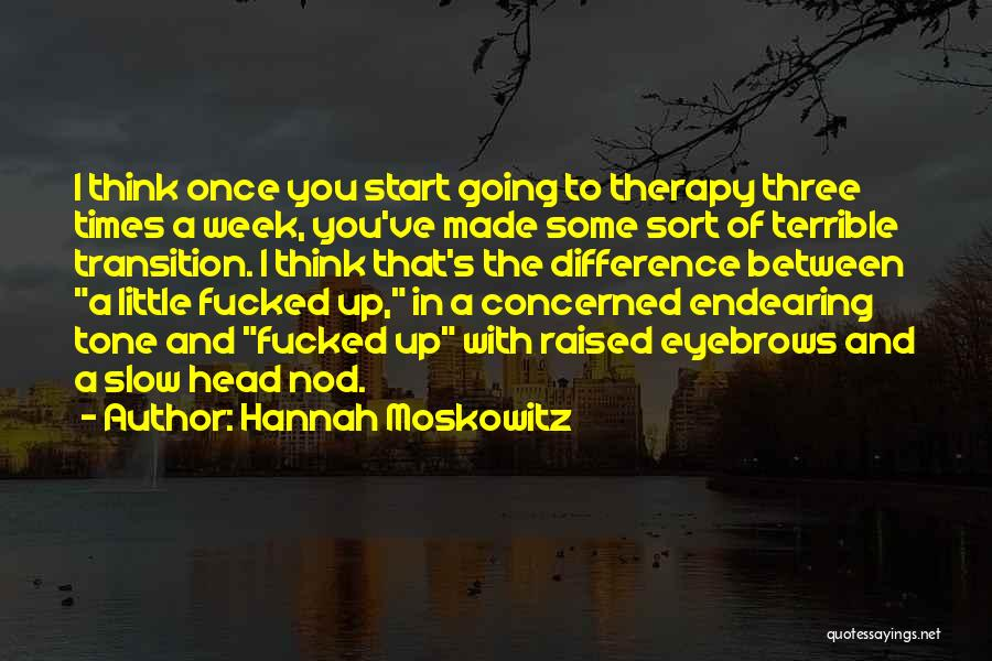Start The Week Quotes By Hannah Moskowitz