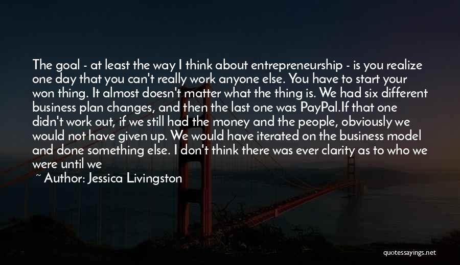 Start The Week Quotes By Jessica Livingston