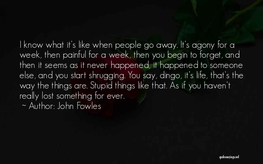 Start The Week Quotes By John Fowles