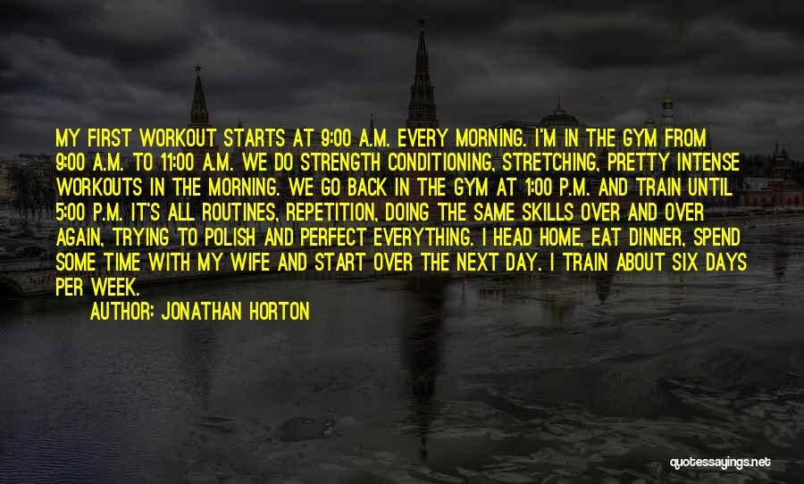 Start The Week Quotes By Jonathan Horton