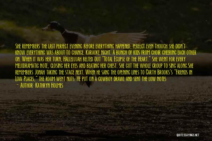 Start The Week Quotes By Kathryn Holmes