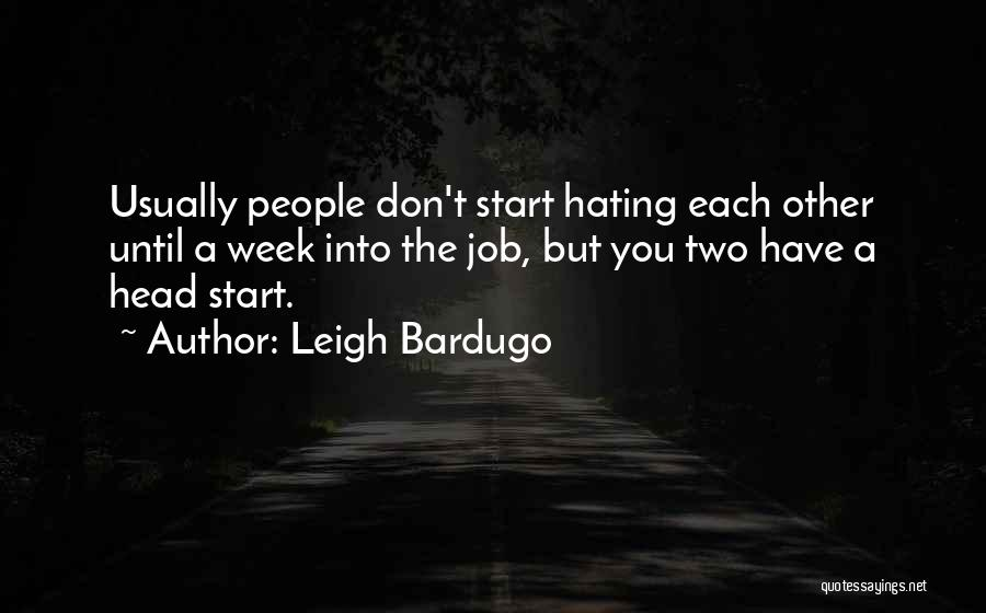 Start The Week Quotes By Leigh Bardugo
