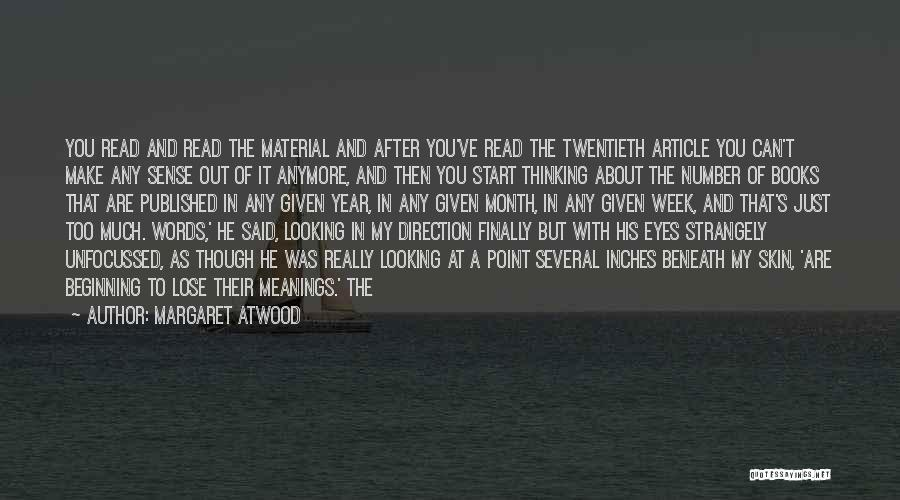 Start The Week Quotes By Margaret Atwood
