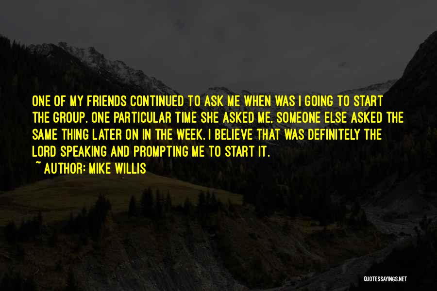 Start The Week Quotes By Mike Willis
