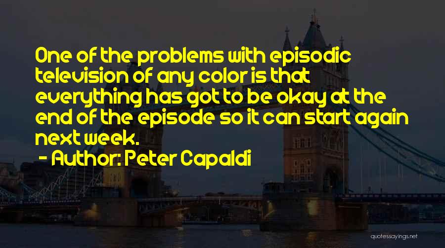 Start The Week Quotes By Peter Capaldi