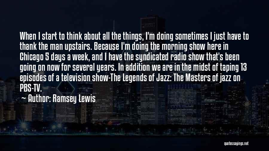 Start The Week Quotes By Ramsey Lewis