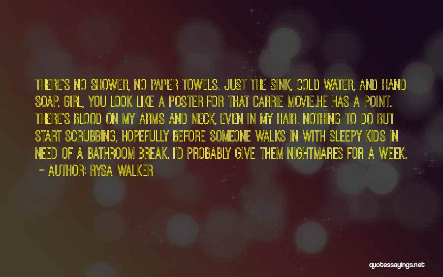 Start The Week Quotes By Rysa Walker