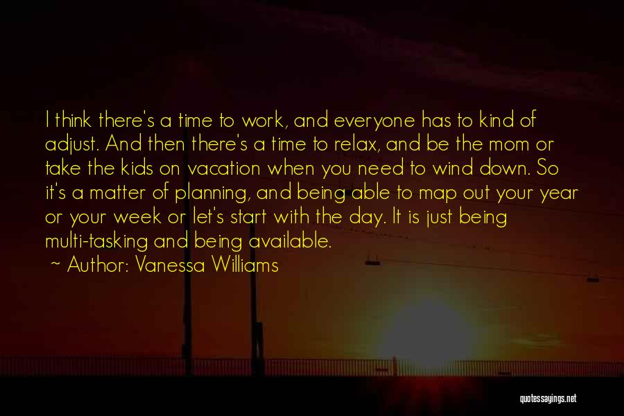 Start The Week Quotes By Vanessa Williams