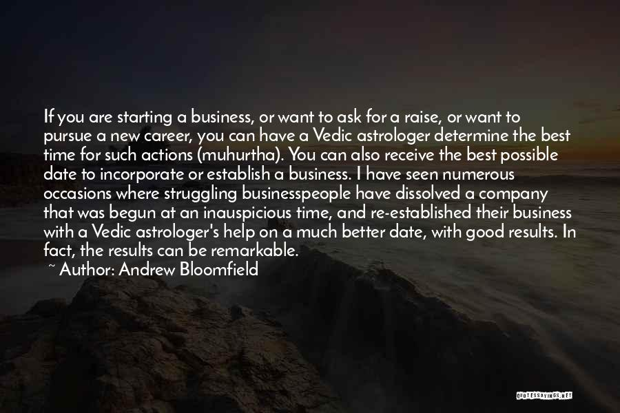 Starting A Company Quotes By Andrew Bloomfield