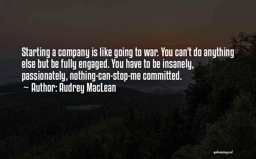 Starting A Company Quotes By Audrey MacLean