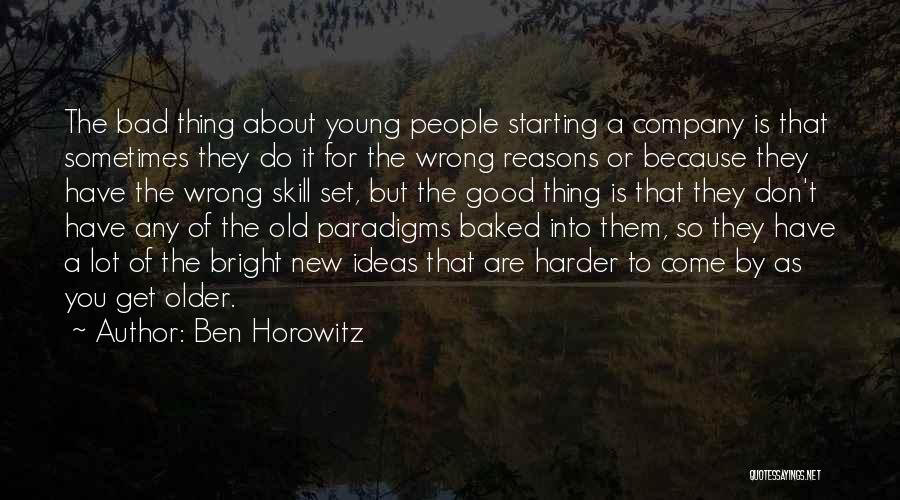 Starting A Company Quotes By Ben Horowitz