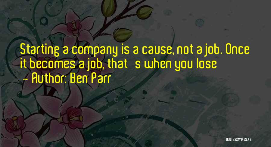 Starting A Company Quotes By Ben Parr