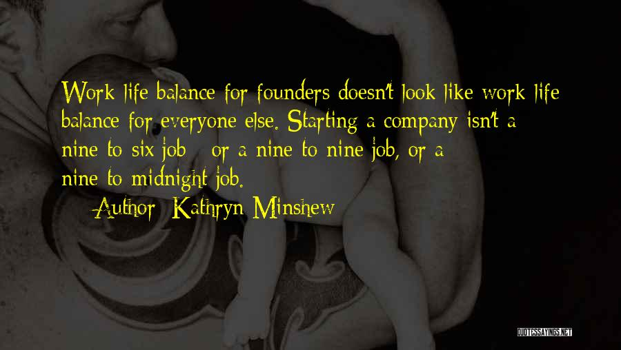 Starting A Company Quotes By Kathryn Minshew