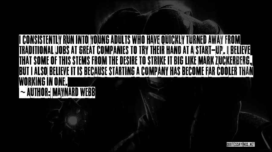 Starting A Company Quotes By Maynard Webb