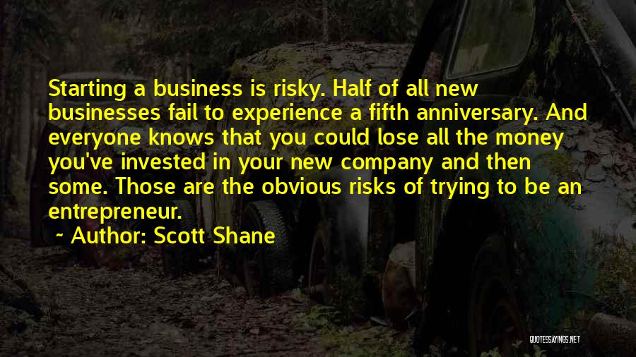 Starting A Company Quotes By Scott Shane