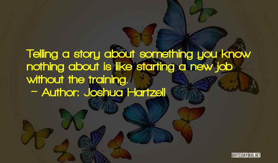 Starting New Job Inspirational Quotes By Joshua Hartzell
