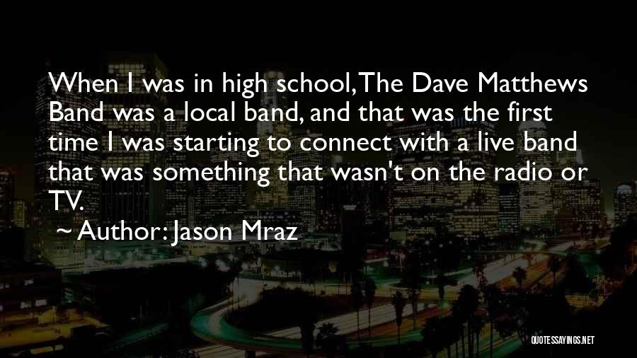 Starting School For The First Time Quotes By Jason Mraz