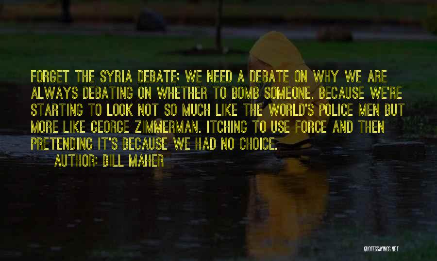 Starting To Like Someone Quotes By Bill Maher