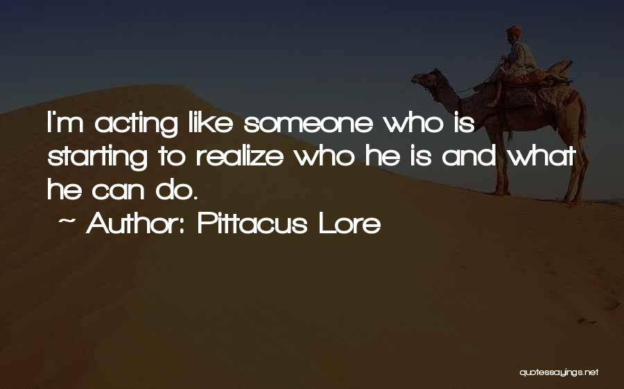 Starting To Like Someone Quotes By Pittacus Lore
