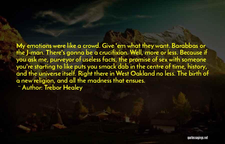 Starting To Like Someone Quotes By Trebor Healey