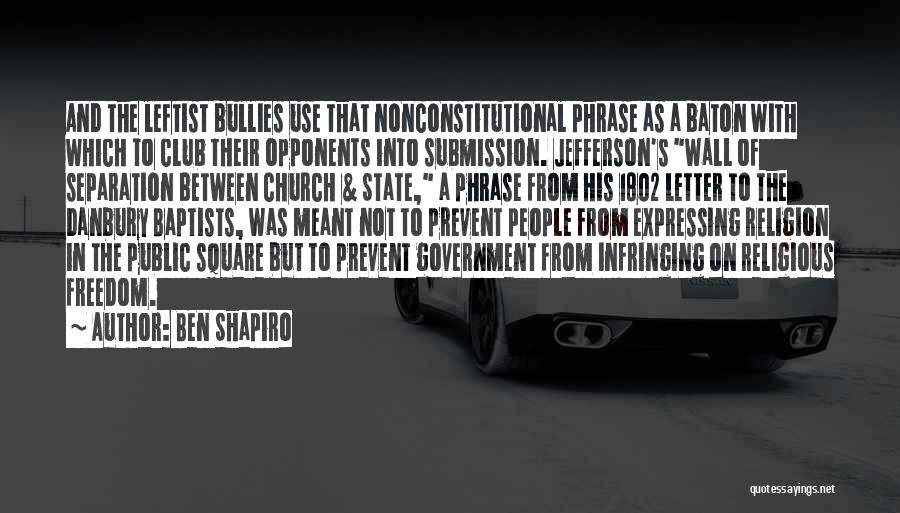 State And Religion Quotes By Ben Shapiro