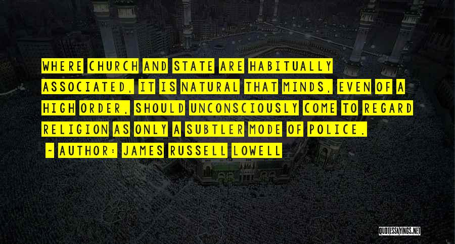 State And Religion Quotes By James Russell Lowell