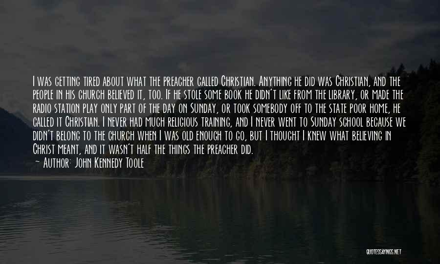 State And Religion Quotes By John Kennedy Toole