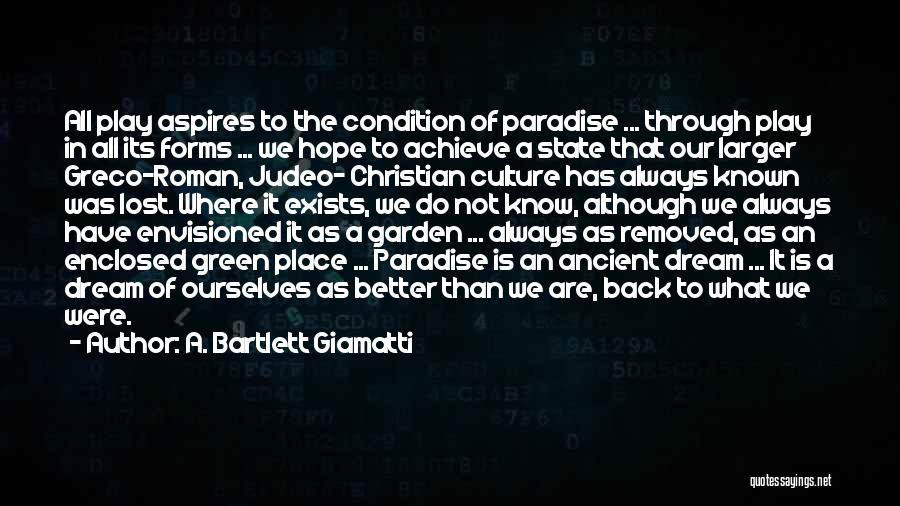 State Of Play Quotes By A. Bartlett Giamatti