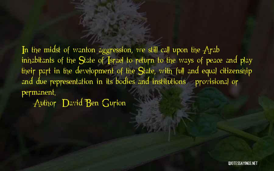 State Of Play Quotes By David Ben-Gurion