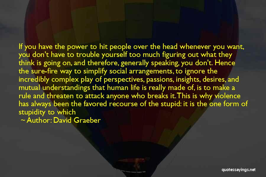 State Of Play Quotes By David Graeber