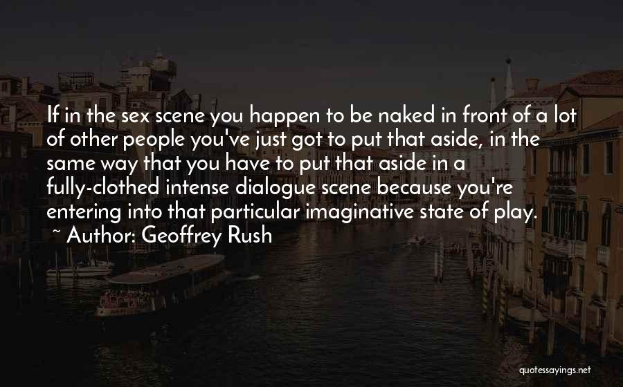 State Of Play Quotes By Geoffrey Rush
