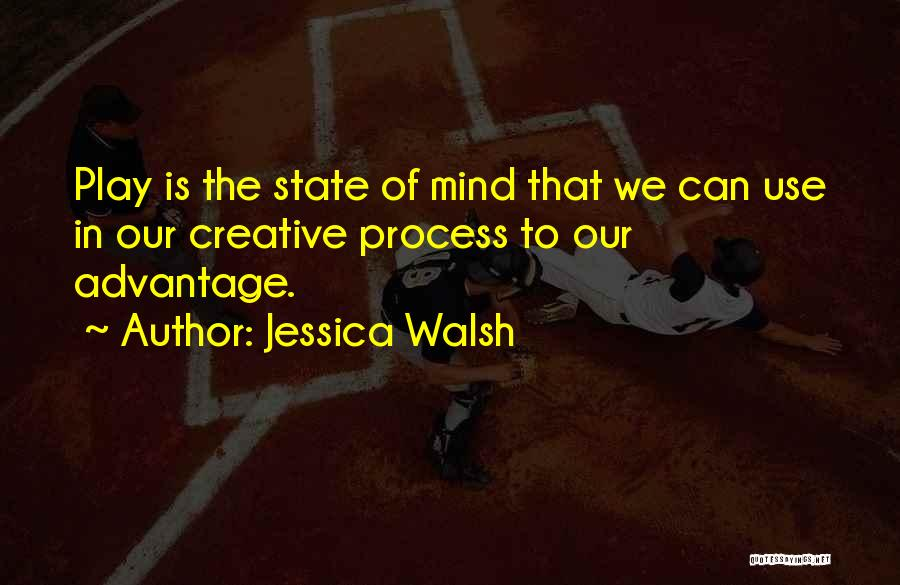 State Of Play Quotes By Jessica Walsh
