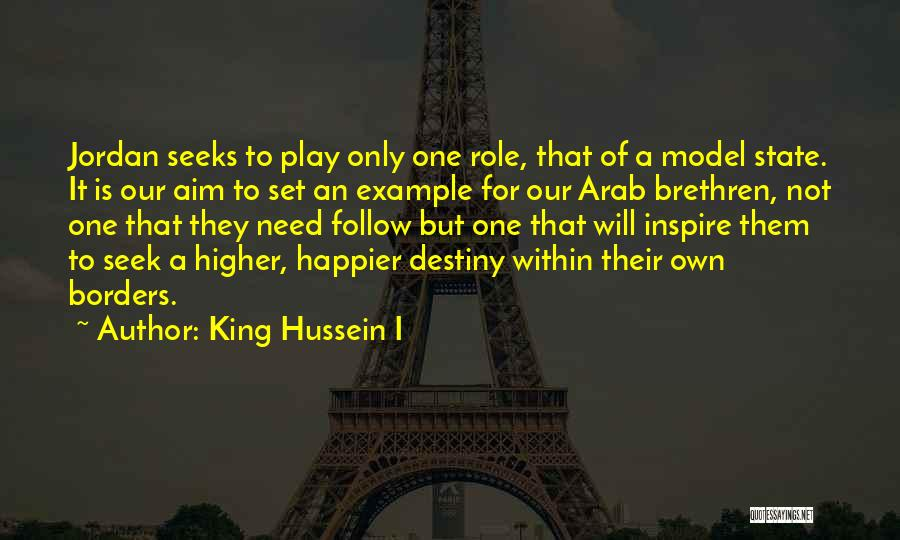 State Of Play Quotes By King Hussein I