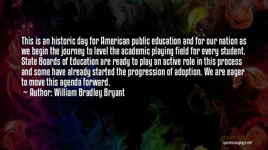 State Of Play Quotes By William Bradley Bryant