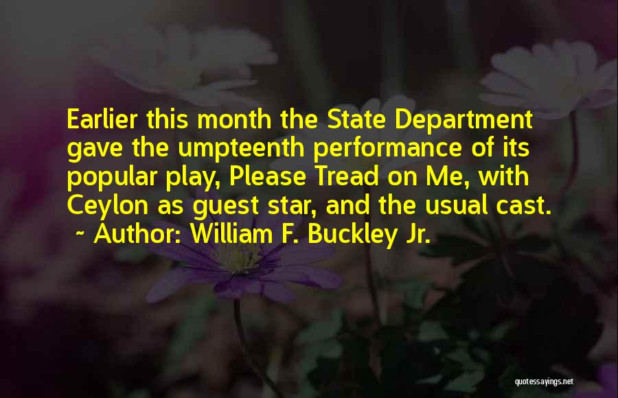 State Of Play Quotes By William F. Buckley Jr.
