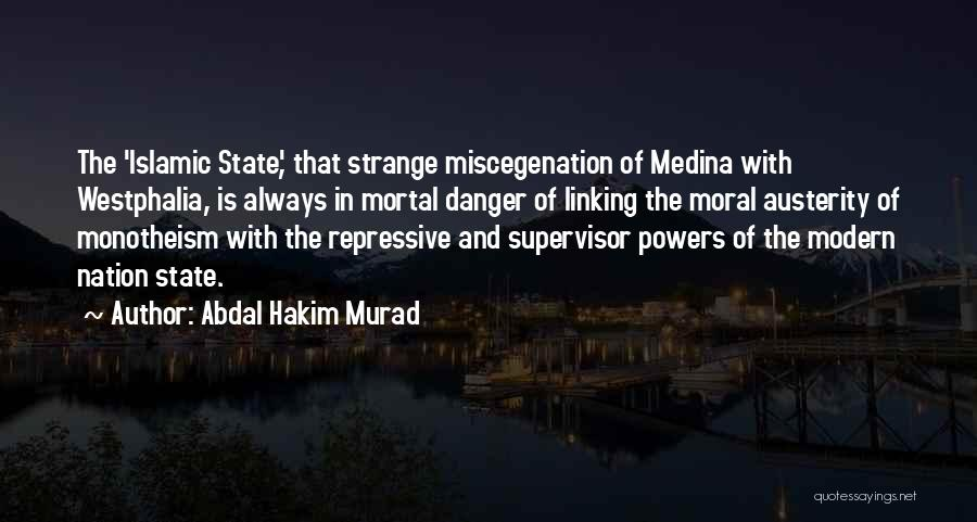 State Of The Nation Quotes By Abdal Hakim Murad