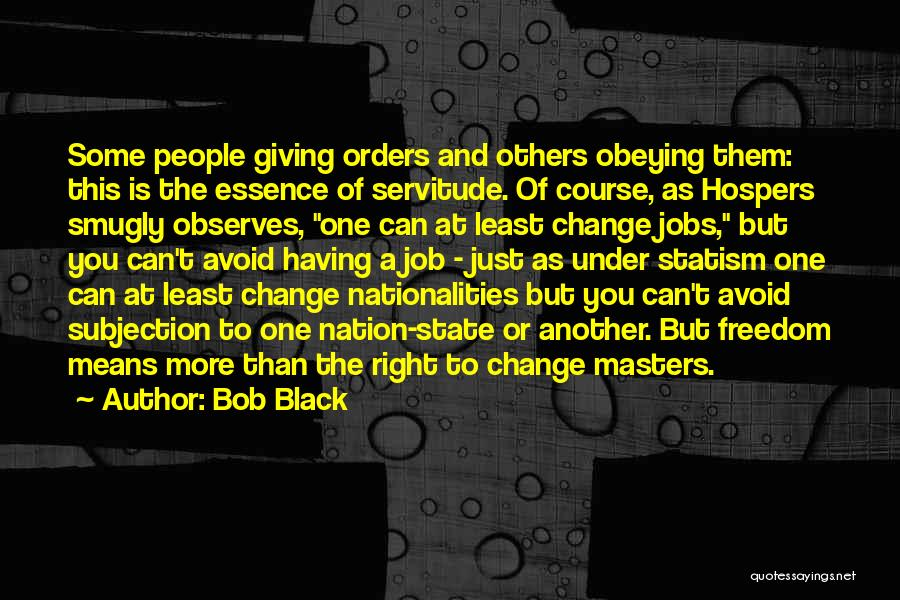 State Of The Nation Quotes By Bob Black